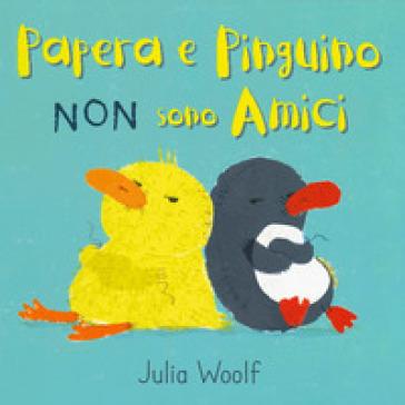 """25 Luglio alle ora 10:00 – Lettura e lab creativo """"Papera e Pinguino non sono amici"""""""